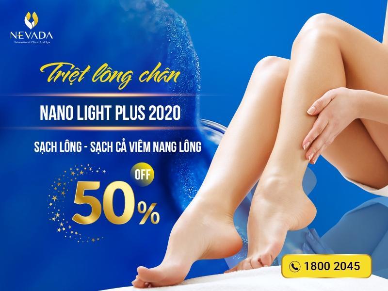 Triệt lông chân công nghệ Nano Light Plus 2020: Dọn hết vi-ô-lông – Da sáng láng mịn