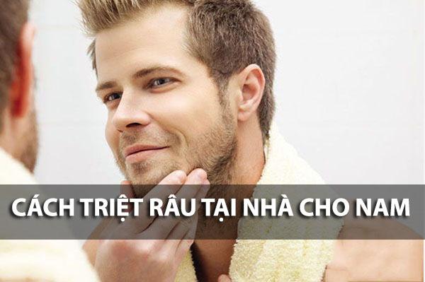 Cách triệt râu cho nam tại nhà đơn giản, hiệu quả nhất hiện nay