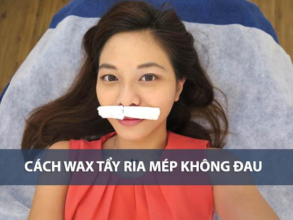 Mẹo hay giúp bạn wax tẩy ria mép tại nhà không đau rát