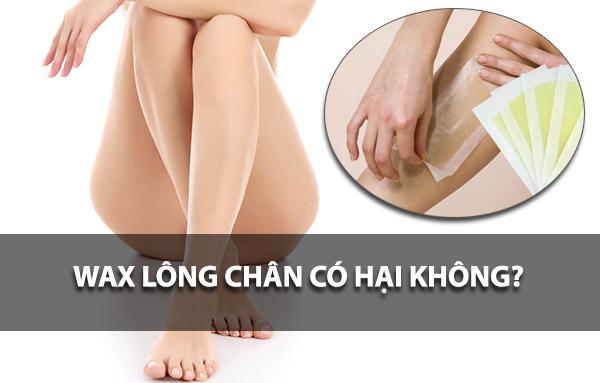 Wax lông chân có hại không? Phương pháp tẩy lông chân nào an toàn nhất?