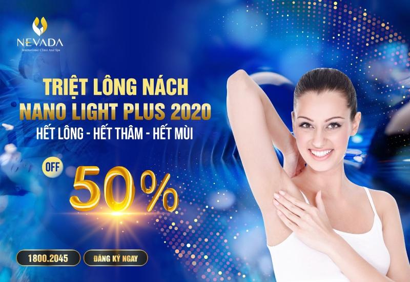 ƯU ĐÃI LÊN ĐẾN 50%++: Triệt lông nách công nghệ Nano Light Plus 2020: Hết lông – Hết Thâm – Hết mùi