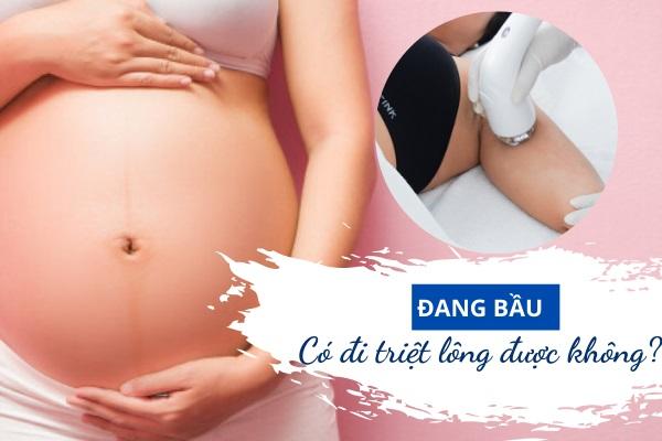 Đang bầu có đi triệt lông được không? Những điều mẹ bầu cần chú ý khi loại bỏ lông lúc mang thai